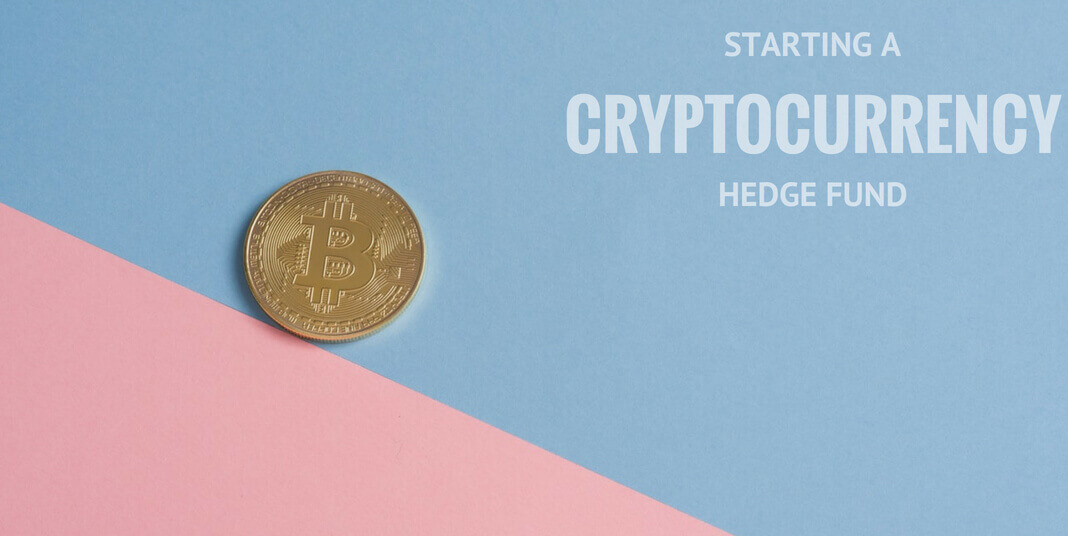 Start cryptocurrency hedge fund