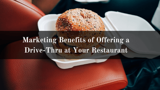 Marketing Benefits of Offering a Drive-Thru at Your Restaurant